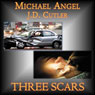 Three Scars (Unabridged) Audiobook, by Michael Angel