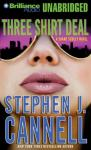 Three Shirt Deal: A Shane Scully Novel (Unabridged) Audiobook, by Stephen J. Cannell