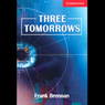 Three Tomorrows (Unabridged) Audiobook, by Frank Brennan