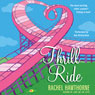 Thrill Ride (Unabridged), by Rachel Hawthorne