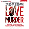 Thriller 3: Love Is Murder (Unabridged), by Sandra Brown