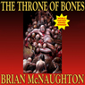 The Throne of Bones (Unabridged) Audiobook, by Brian McNaughton