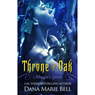 Throne of Oak: Maggies Grove, Book 2 (Unabridged) Audiobook, by Dana Marie Bell