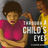Through a Childs Eyes (Unabridged) Audiobook, by Claudine Barbot