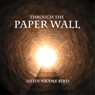 Through the Paper Wall (Unabridged), by Heidi Nicole Bird