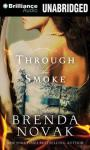 Through the Smoke Audiobook, by Brenda Novak