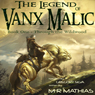 Through the Wildwood: The Legend of Vanx Malic (Unabridged) Audiobook, by M. R. Mathias