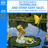 Thumbelina and Other Fairy Tales, by Hans Christian Andersen