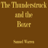 The Thunderstruck and the Boxer (Unabridged) Audiobook, by Samuel Warren