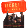 Ticket to Ride: Inside the Beatles 1964 and 1965 Tours that Changed the World (Unabridged) Audiobook, by Larry Kane