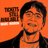 Tickets Still Available, by Marc Maron