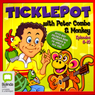 Ticklepot: Episodes 6 - 10 (Unabridged) Audiobook, by Peter Combe