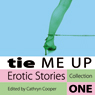 Tie Me Up: Erotic Stories Collection One, by Cathryn Cooper
