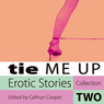 Tie Me Up: Erotic Stories Collection Two, by Cathryn Cooper