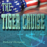 The Tiger Cruise (Unabridged) Audiobook, by Richard Thompson