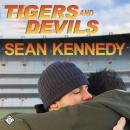 Tigers and Devils (Unabridged) Audiobook, by Sean Kennedy