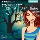 Tigers Eye: A Stacy Justice Mystery, Book 3 (Unabridged) Audiobook, by Barbra Annino