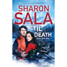 Til Death (Unabridged), by Sharon Sala
