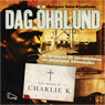 Till minne av Charlie K (In Memory of Charlie K) (Unabridged) Audiobook, by Dag ohrlund