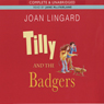 Tilly and the Badgers (Unabridged) Audiobook, by Joan Lingard