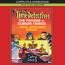The Time Detectives: The Princes in Terror Tower & King Arthurs Bones (Unabridged), by Terry Deary
