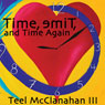 Time, emiT, and Time Again Audiobook, by Teel McClanahan