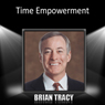 Time Empowerment, by Brian Tracy