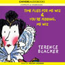 Time Flies for Ms Wiz & Youre Kidding, Ms Wiz (Unabridged), by Terence Blacker