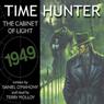 Time Hunter 1: The Cabinet of Light (Unabridged) Audiobook, by Daniel O'Mahony