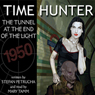 Time Hunter: The Tunnel at the End of the Light (Unabridged) Audiobook, by Stefan Petrucha