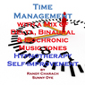 Time Management with a Mix of Delta Binaural Isochronic Tones: 3 in 1 Legendary, Complete Hypnosis Sessions Audiobook, by Randy Charach