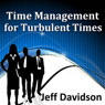Time Management for Turbulent Times, by Jeff Davidson