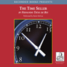 The Time Seller: A Business Satire (Unabridged) Audiobook, by Fernando Trias de Bes