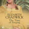 The Time of Singing (Unabridged), by Elizabeth Chadwick