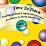 Time To Teach: Encouragement, Empowerment, and Excellence in Every Classroom (Unabridged) Audiobook, by Rick Dahlgren