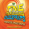 Time-Travelling Underpants (Unabridged), by James Carter
