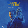 The Time of Your Life (Unabridged) Audiobook, by James Pattinson