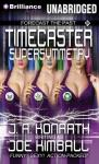 Timecaster Supersymmetry (Unabridged), by Joe Kimball