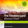 The Timeless Land (Unabridged), by Eleanor Dark