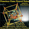 Timeless Time Travel Tales (Unabridged) Audiobook, by John Barnes