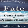 Timeless Trilogy, Book One, Fate (Unabridged), by Tallulah Grace