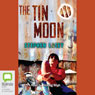 The Tin Moon (Unabridged) Audiobook, by Stephen Lacey