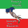 Tinera of Vieste: An Italian Love Story (Unabridged) Audiobook, by Joseph Dale Bacarti