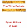 The Tithe Debate (Unabridged), by Byron Goines