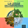 Titolo: La Legge DellAbbondanza (The Law of Opulence): Princìpi e Valori Di Una Crescita Felice (Principles and Values of a Happy Growth) (Unabridged) Audiobook, by Wallace Delois Wattles