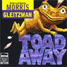 Toad Away (Unabridged), by Morris Gleitzman