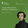 Tocqueville and the American Experiment Audiobook, by The Great Courses
