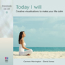 Today I Will: Creative Visualisations to Make Your Life Calm, by Carmen Warrington