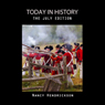 Today in History, The July Edition: History Matters (Unabridged) Audiobook, by Nancy Hendrickson