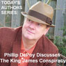 Todays Authors Series: Phillip DePoy Discusses The King James Conspiracy Audiobook, by Phillip DePoy